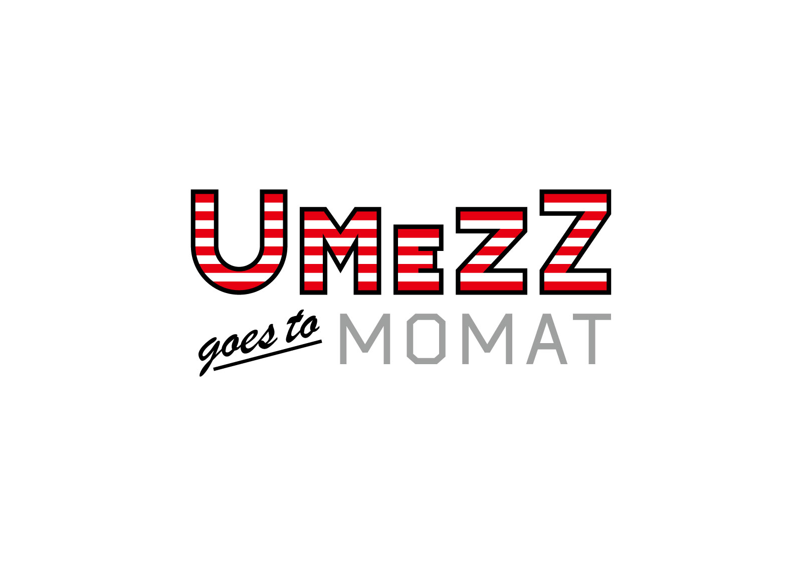 UMEZZ goes to MOMAT